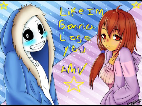 Undertale - Frisk X Sans - Like I'm Gonna Lose You ~Rquested By: Adreamofshadow~