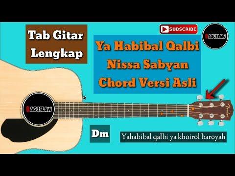 Nissa Sabyan - Ya Habibal Qalbi ( Chord Guitar ) Kunci Gitar Versi Asli