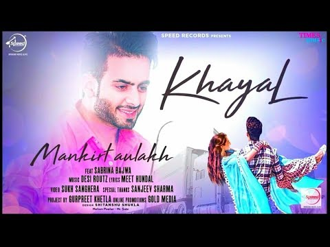Khayal (Full Video) Mankirt Aulakh/ Sabrina Bajwaa / Sukh Sangher Latest PunjabiSong 2018