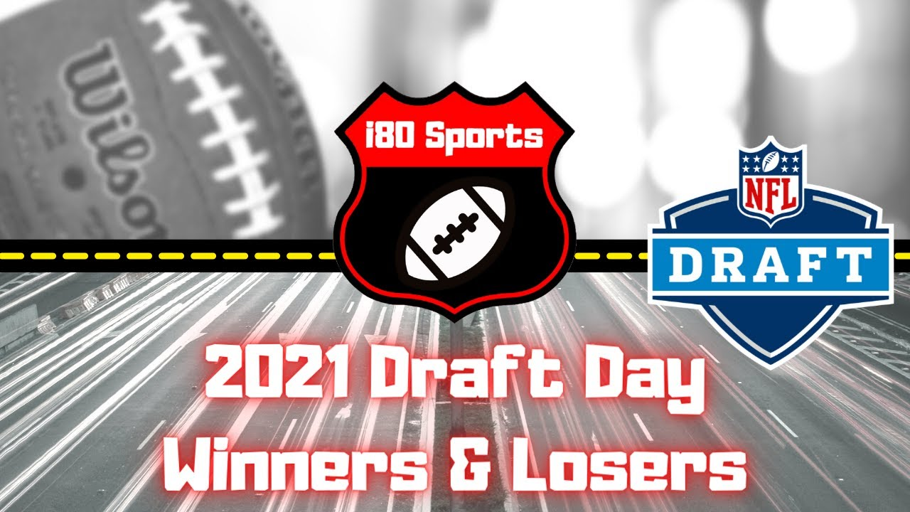 2021 NFL Draft- Winners and Losers