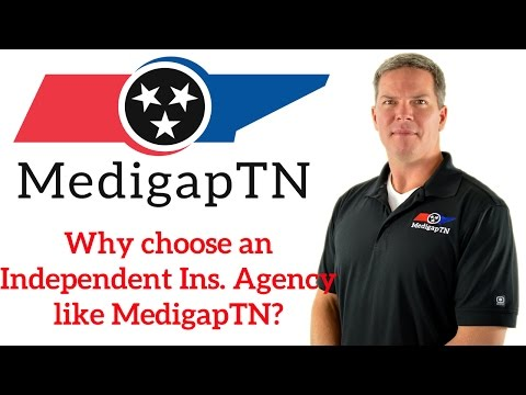 Why choose an Independent Agency like MedigapTN?