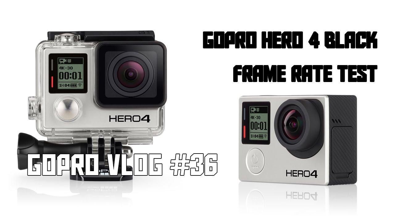 GoPro Vlog 36 - GoPro Hero 4 Black Frame Rate Test - YouTube