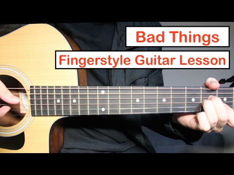 Bad Things - Easy Fingerstyle Guitar Lesson   MGK ft. Camila Cabello (Fingerstyle Tutorial)
