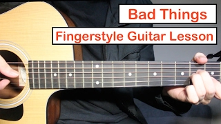 bad things easy fingerstyle guitar lesson   mgk ft camila cabello fingerstyle tutorial