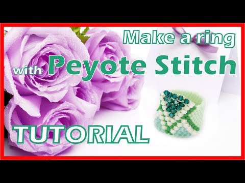 How To Make A Ring With Basic Peyote Stitch | Beading Tutorial | Ring Pattern