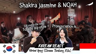 Korean Reaction Noah Shakira Jasmine 우리의 이야기 Urieui Iyagi Semua Tentang Kita Indonesia MP3