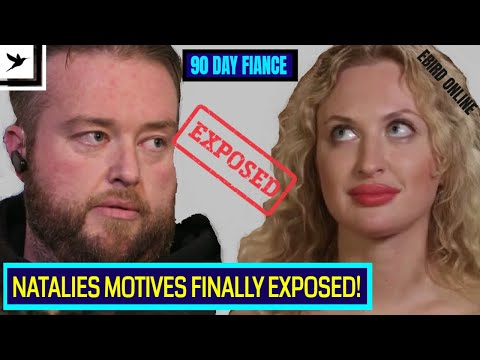 NATALIES MOTIVES EXPOSED! Mike & Natalie -90 Day Fiancé Review - S08E11- Ebird Online