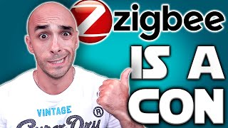 Zigbee Is A Con And The Industry Is Lying To You