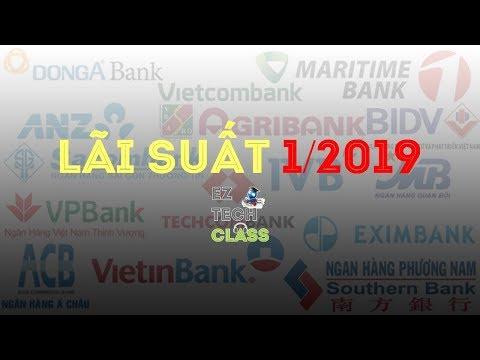 Bảng Lãi Suất Ngân Hàng Tháng 1/2019 | EZ TECH CLASS