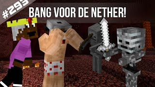 Minecraft Survival #293 - BANG VOOR DE NETHER!