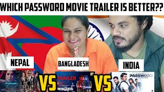 Which PASSWORD Movie Trailer Is Better | Nepal Vs Bangladesh Vs India | Reaction