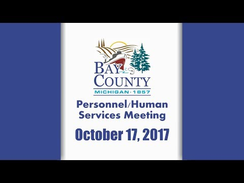Bay Co. Personnel/Human Services & a Special Board of Comm. Meeting - Oct. 17, 2017