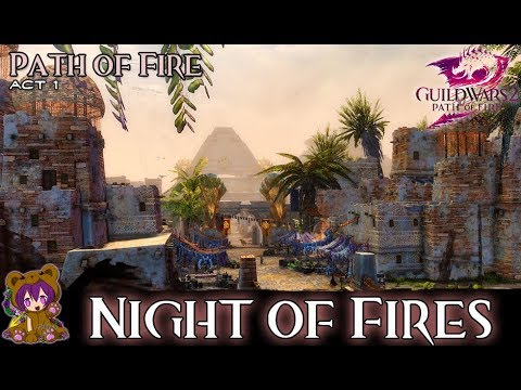 ★ Guild Wars 2 ★ - Act 103: Night of Fires
