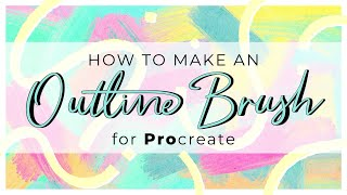 How to Make an Outline Brush for Procreate