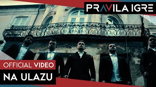 Pravila Igre - Na ulazu (OFFICIAL VIDEO)