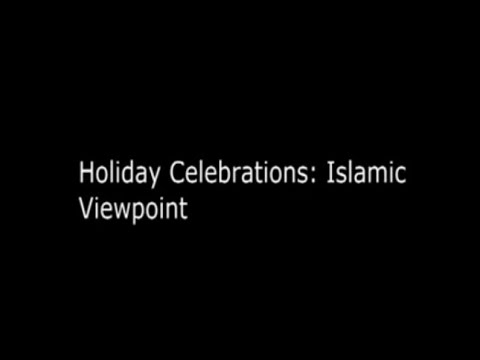 Holiday Celebrations: Islamic viewpoint