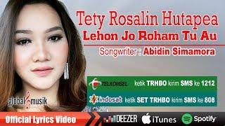 Download Tety Rosalin Hutapea - Lehon o Roham Tu Au (Official Lyric Video)