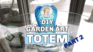 (Part 2/2) How To Make a Glass Garden Art Totem and Bird Bath