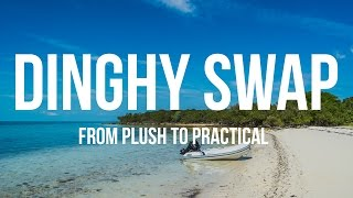 Sailboat Dinghy Swap - From Plush to Practical