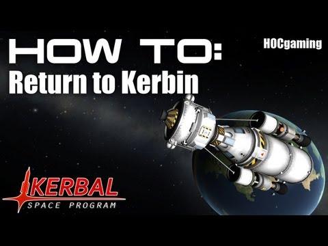 How To: Return to Kerbin - Kerbal Space Program