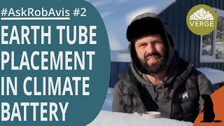 Earth Tube Placement in Climate Battery #AskRobAvis 002