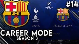 FIFA 19 Barcelona Career Mode EP14 - Champions League R16 VS Spurs!! Juan Insua Does It Again!!