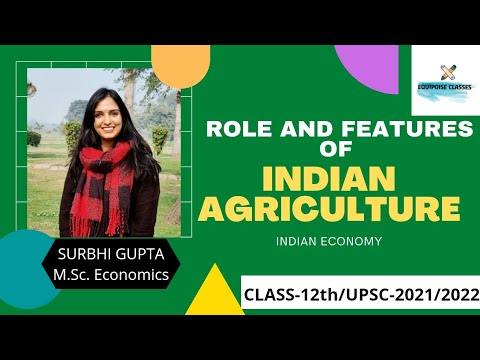 AGRICULTURE- Role and Features  Indian Economy  Explained in detail  CBSE  NCERT  CLASS-12  UPSC