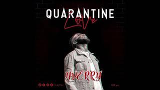 Yverry  _ Quarantine Love  (PRODUCED BY BOB PRO )