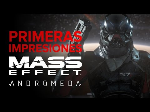 Mass Effect Andromeda: Primeras impresiones
