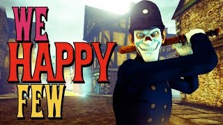 We Happy Few - Dystopian Survival Time!