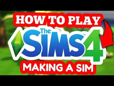 HOW TO PLAY THE SIMS 4: Creating Sims