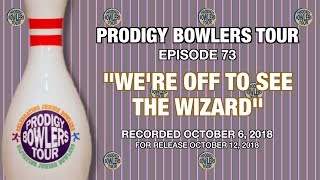 "PRODIGY BOWLERS TOUR -- 10-06-2018 -- ""WE'RE OFF TO SEE THE WIZARD"""