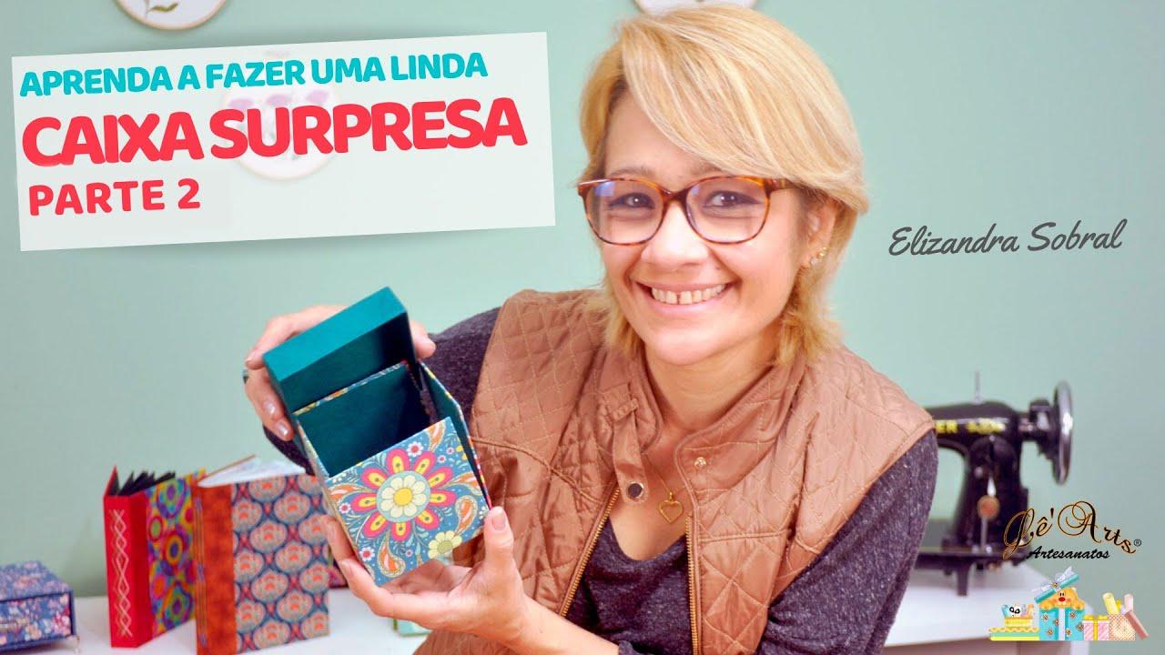 Download CAIXA SURPRESA EM CARTONAGEM - PARTE 2 | Elizandra Sobral | Lê'Arts Artesanatos