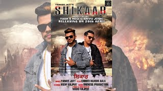 Shikaar (Full Official Video 2019) | Yankee Jatt ft. Chhoti Kaashi Aala