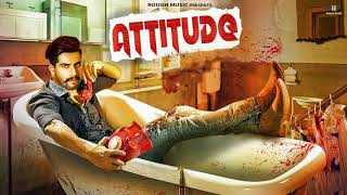 Attitude - Singga (  Song) | Latest Punjabi Song