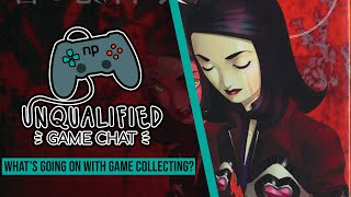 Unqualified Game Chat Ep. 33 - What's Going on With Game Collecting?
