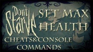 Don't Starve Cheats/Console Commands - Set Max Health