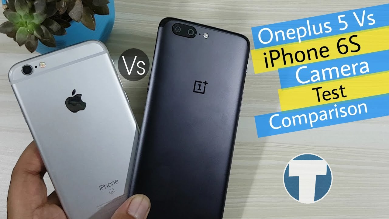 Oneplus 5 Vs iPhone 6S Camera Test Comparison