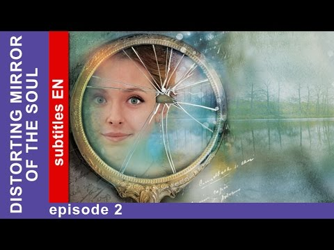 distorting-mirror-of-the-soul.-episode-2.-russian-tv-series.-starmedia.-melodrama.-english-subtitles