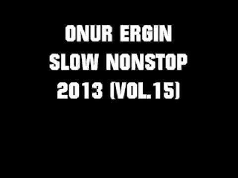 ONUR ERGIN  SLOW NONSTOP 2013 VOL15