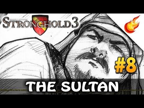 The Sultan - STRONGHOLD 3 - Military Campaign (Hard) - CHAPTER 8 |