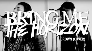 BRING ME THE HORIZON – Drown (Cover by Lauren Babic & Tyson Dang)