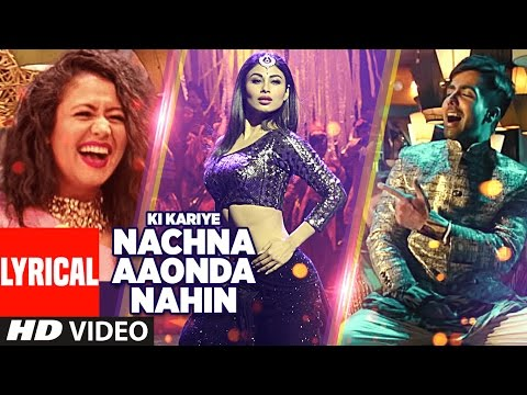 Ki Kariye Nachna Aaonda Nahin Lyrical  Video Song | Mouni Roy, Hardy Sandhu, Neha Kakkar, Raftaar