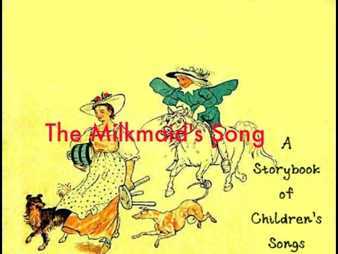 The Milkmaid's Song (Where Are You Going My Pretty Maid) - YouTube