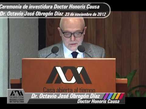 Ceremonia de investidura Doctor Honoris Causa Dr. Octavio José Obregón Díaz