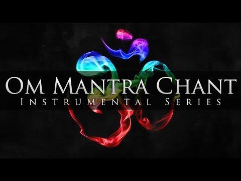Instrumental - Om Mantra Chant (Peaceful, Calm & Meditative)