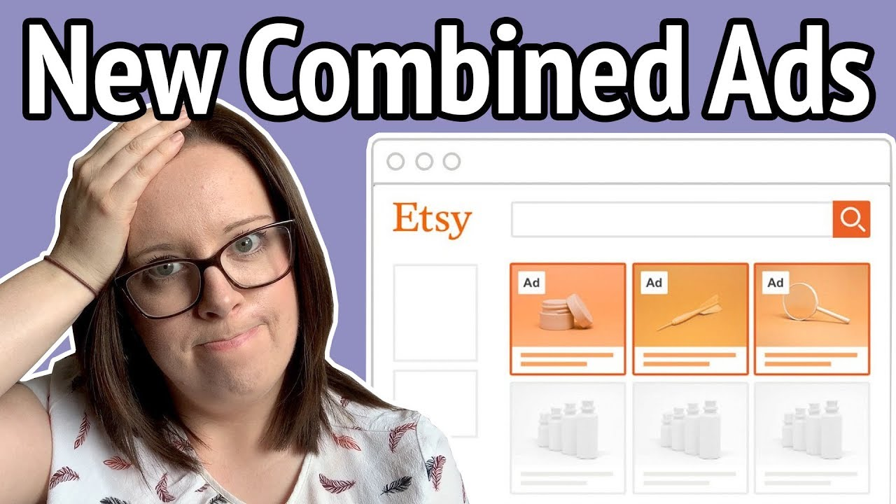 New Etsy Ads - Promoted Listings & Google Shopping Ads get COMBINED!