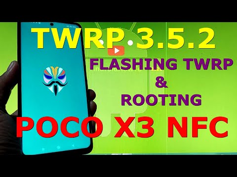 How to Flash and Root TWRP 3.5.2 for POCO X3 NFC Permanently