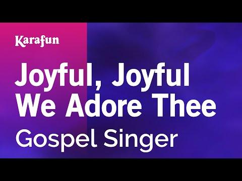 Karaoke Joyful, Joyful We Adore Thee - Gospel Singer *