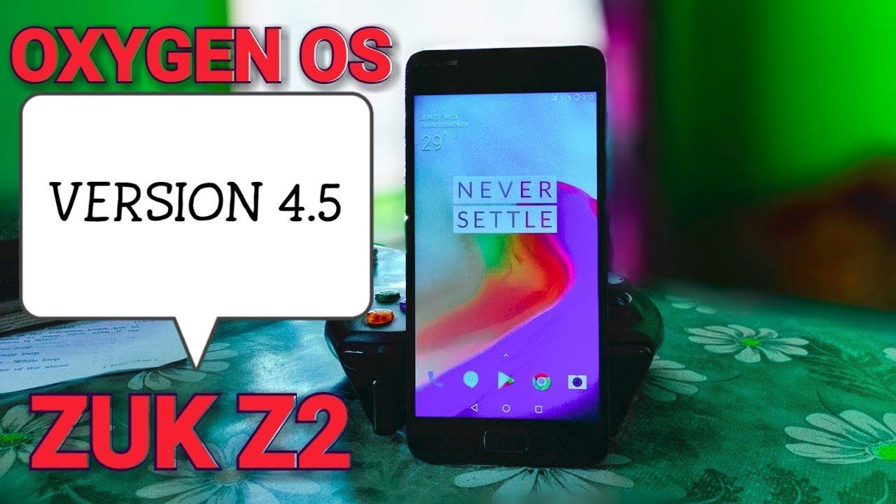 Oxygen OS 4 5 for Lenovo Z2(ZUK Z2) Plus REVIEW!!!BEST ROM EVER FOR PUBG